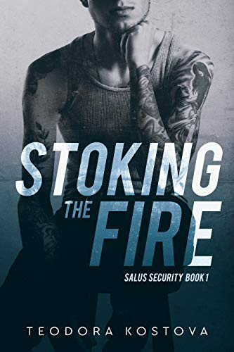 Stoking the Fire (Salus Security Book 1)