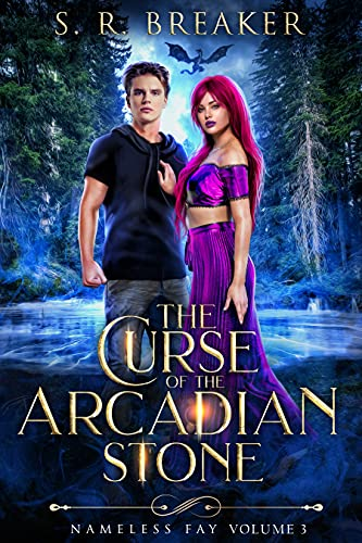 The Curse of the Arcadian Stone: Vol. 3 Chosen Path (Nameless Fay)