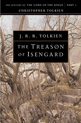 The Treason of Isengard: The History of the Lord of the Rings, Part 2 (History of Middle-earth Book 7)