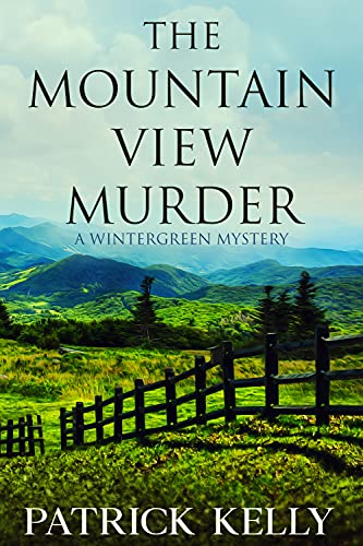 The Mountain View Murder: Cozy Mystery with a Male Protagonist (A Wintergreen Mystery Book 1)