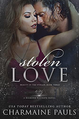 Stolen Love: A Diamond Magnate Novel (Beauty in the Stolen Book 3)