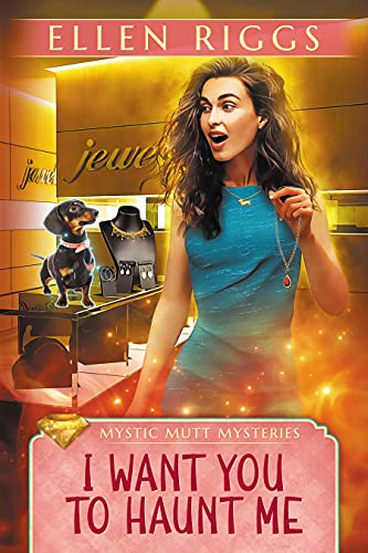 I Want You to Haunt Me (Mystic Mutt Mysteries Book 0)